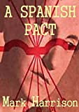 A Spanish Pact: A woman's struggle for freedom, truth and justice in Franco's Spain.