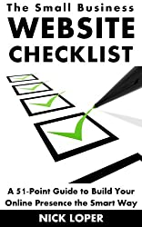 The Small Business Website Checklist: A 51-Point Guide to Build Your Online Presence the Smart Way (English Edition)