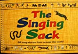 The Singing Sack: 28 Song Stories from Around the World (Music Series)