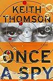 Once a Spy: A Novel