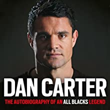Dan Carter: My Autobiography Audiobook by Dan Carter Narrated by Mike Sengelow