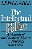 The Intellectual Follies: A Memoir of the Literary Venture in New York and Paris