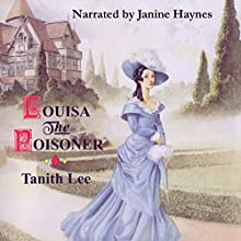 Louisa the Poisoner Audiobook by Tanith Lee Narrated by Janine Haynes