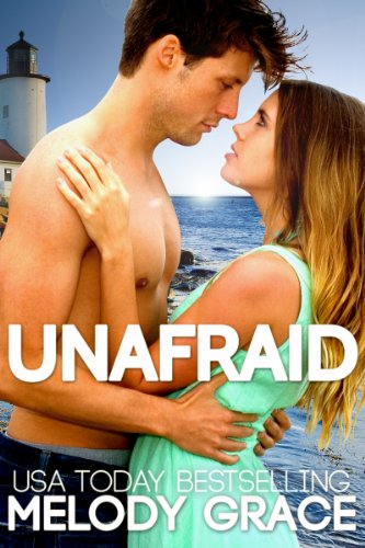 Unafraid (Beachwood Bay) by Melody Grace
