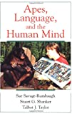 Apes, Language, and the Human Mind (019514712X) by Savage-Rumbaugh, Sue
