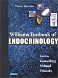 img - for Williams Textbook of Endocrinology 10th Edition by Larsen MD FACP FRCP, P. Reed, Kronenberg MD, Henry M., Mel (2002) Hardcover book / textbook / text book