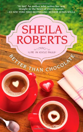 Better Than Chocolate (Life in Icicle Falls)