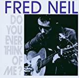 echange, troc Fred Neil - Do You Ever Think Of Me