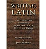 Writing Latin (1853997013) by Morwood, James