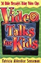 Video Talks For Kids: 50 Bible Messages Using Video Clips (Teacher Training Series)