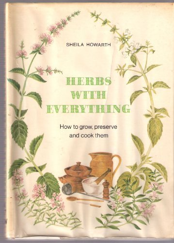 Herbs with everything: How to grow, preserve, and cook them