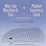 echange, troc Mormon Tabernacle Choir - When You Wish Upon a Star / Tribute to Walt Disney