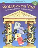 Words on the Vine: 36 Vocabulary Units on Root Words (100+)