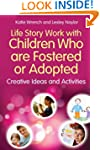 Life Story Work with Children Who are...