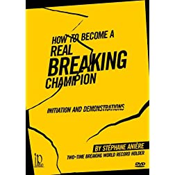 How to Become a Real Martial Arts Breaking Champion - Initiation and Demonstrations