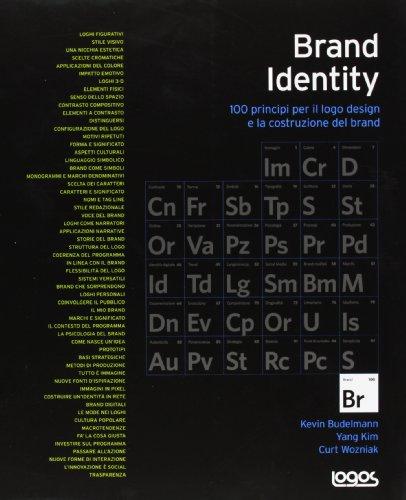 Brand identity. 100 principi per il logo design e la costruzione del brand