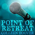 Point of Retreat: Slammed, Book 2 Audiobook by Colleen Hoover Narrated by Kamran R. Khan