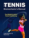 img - for The Tennis Biomechanic's Manual: the Grand Slam of Tennis Conditioning book / textbook / text book