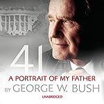 41: A Portrait of My Father | George W. Bush