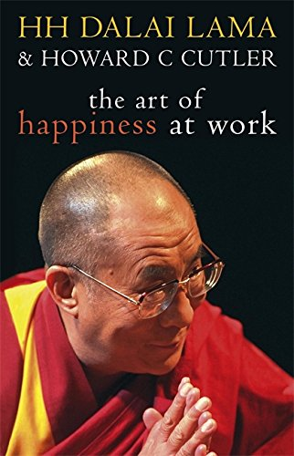 The Art of Happiness at Work (Work At Spirit)