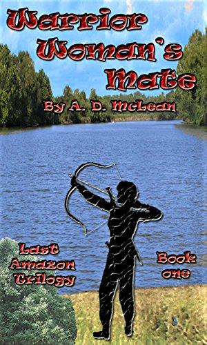 Warrior Woman's Mate (the Last Amazon Trilogy Book 1) (Amazon Warrior Women compare prices)