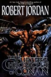 The Further Chronicles of Conan (0312871953) by Jordan, Robert
