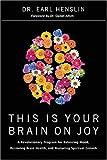 This Is Your Brain on Joy: A Revolutionary Program for Balancing Mood, Restoring Brain Health, and Nurturing Spiritual Growth