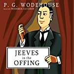 Jeeves in the Offing (       UNABRIDGED) by P. G. Wodehouse Narrated by Frederick Davidson