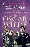 Franny Moyle Constance: The Tragic and Scandalous Life of Mrs. Oscar Wilde