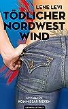 T�dlicher Nordwestwind / Ostfriesland-Krimi (Ein Fall f�r Kommissar Rieken / Band 1)