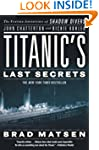 Titanic's Last Secrets: The Further A...