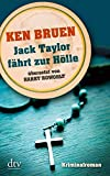 Jack Taylor fährt zur Hölle (Bd. 3): Kriminalroman (dtv Unterhaltung)