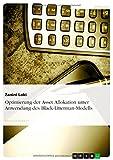 img - for Optimierung der Asset Allokation unter Anwendung des Black-Litterman-Modells (German Edition) book / textbook / text book