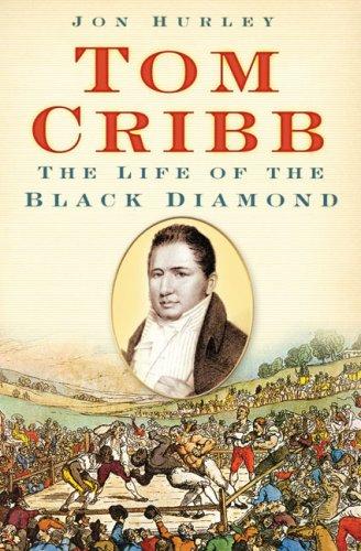 Tom Cribb: The Life of the Black Diamond
