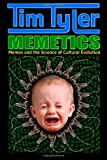 Memetics: Memes and the Science of Cultural Evolution (1461035260) by Tyler, Tim