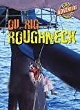 img - for Oil Rig Roughneck (Cool Careers (Cherry Lake)) book / textbook / text book