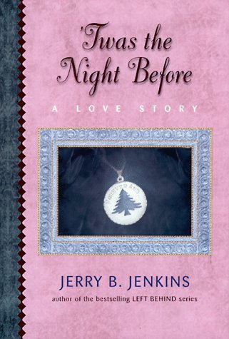 Twas the Night Before : A Love Story, JERRY B. JENKINS