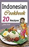 Indonesian Cookbook: 20 Indonesian Kitchen Recipes (Indonesian Cuisine, Indonesian Food, Indonesian Cooking, Indonesian Meals, Indonesian Kitchen, Indonesian Recipes)