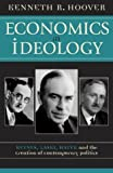 img - for Economics as Ideology Keynes, Laski, Hayek, and the Creation of Contemporary Politics by Hoover, Kenneth R. [Rowman & Littlefield Publishers,2003] [Hardcover] book / textbook / text book