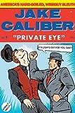 Jake Caliber - Private Eye