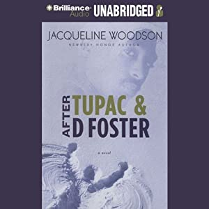 After Tupac & D Foster | [Jacqueline Woodson]