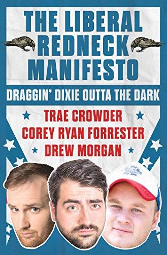 the-liberal-redneck-manifesto-draggin-dixie-outta-the-dark-english-edition