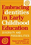 img - for Embracing Identities in Early Childhood Education: Diversities and Possibilities (Reflective History Series) book / textbook / text book