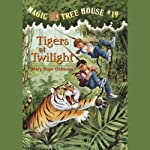 Magic Tree House, Book 19: Tigers at Twilight (       UNABRIDGED) by Mary Pope Osborne Narrated by Mary Pope Osborne