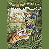 Magic Tree House, Book 19: Tigers at Twilight | [Mary Pope Osborne]