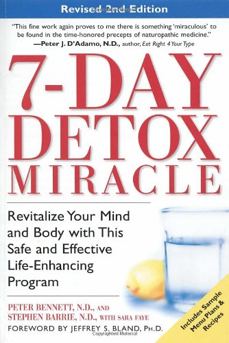7-Day Detox Miracle, Revised 2Nd Edition: Revitalize Your Mind And Body With This Safe And Effective Life-Enhancing Program front-302728