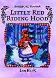 Little Red Riding Hood: Picture Book (Oxford Storybook) (0192790803) by Beck, Ian