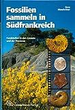 echange, troc Gero Moosleitner - Fossilien sammeln in Südfrankreich