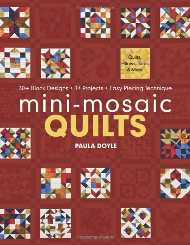 Sale!! Mini-Mosaic Quilts: 30+ Block Designs  14 Projects  Easy Piecing Technique