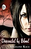 Descended by Blood (Vampire Born Trilogy Book 1)